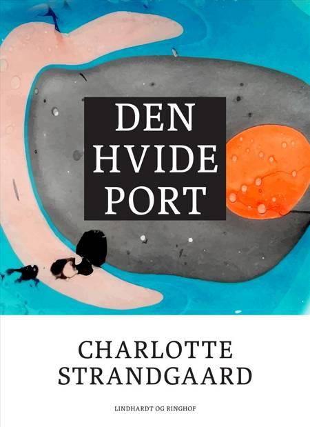 Den hvide port af Charlotte Strandgaard