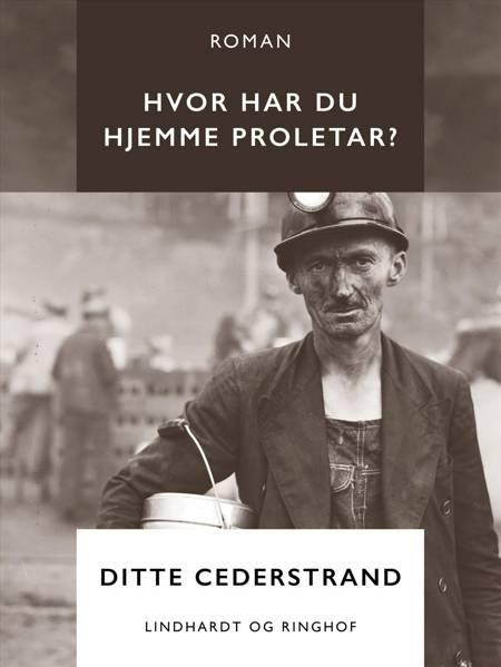 Hvor har du hjemme proletar? af Ditte Cederstrand