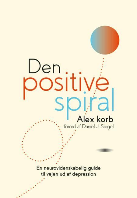 Den positive spiral af Alex Korb