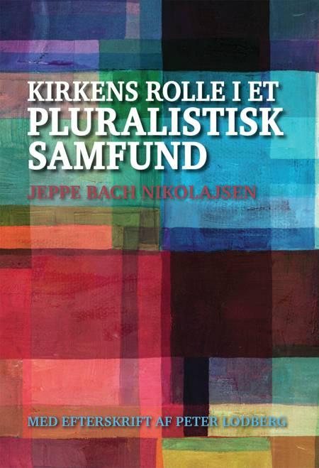Kirkens rolle i et pluralistisk samfund af Jeppe Bach Nikolajsen