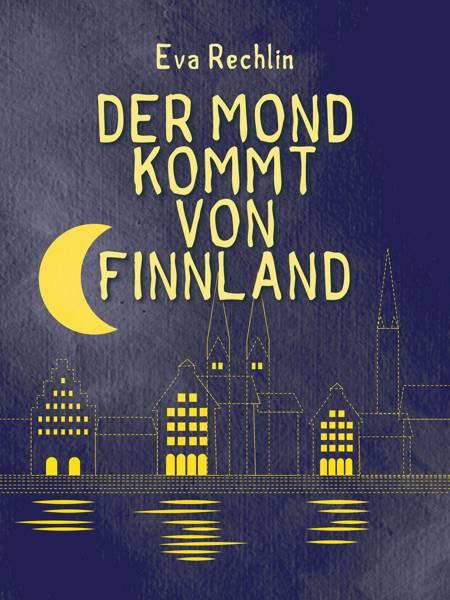Der Mond kommt von Finnland af Eva Rechlin