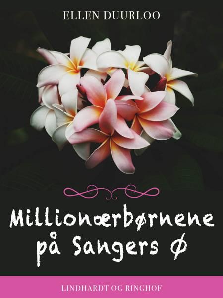 Millionærbørnene på Sangers Ø af Ellen Duurloo