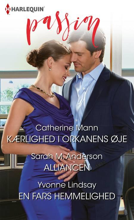 Kærlighed i orkanens øje/Alliancen/En fars hemmelighed af Yvonne Lindsay, Catherine Mann og Sarah M. Anderson