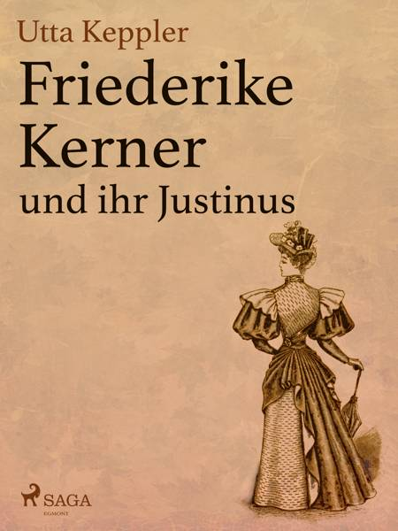 Friederike Kerner und ihr Justinus af Utta Keppler