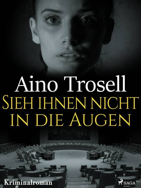 Sieh ihnen nicht in die Augen af Aino Trosell