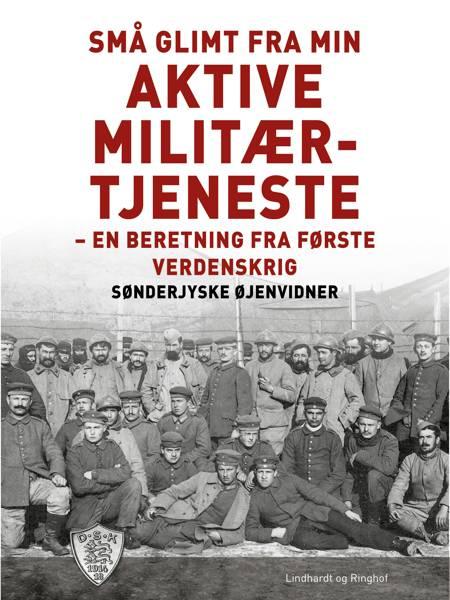 Små glimt fra min aktive militærtjeneste af Sønderjyske Øjenvidner