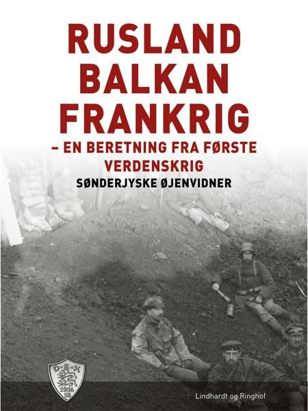 Rusland - Balkan - Frankrig af Sønderjyske Øjenvidner