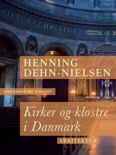 Kirker og klostre i Danmark af Henning Dehn-Nielsen