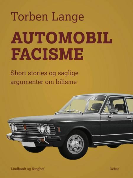 Automobilfacisme. Short stories og saglige argumenter om bilisme af Torben Lange