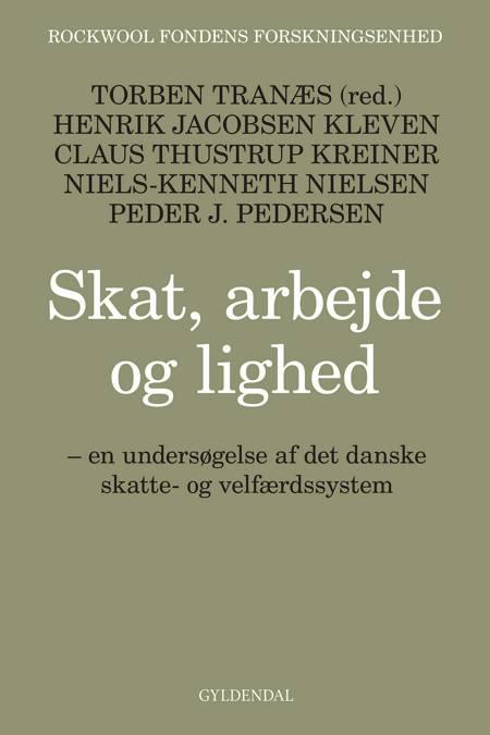 Skat, arbejde og lighed af Peder J. Pedersen, Claus Thustrup Kreiner og Rockwool Fondens Forskningsenhed