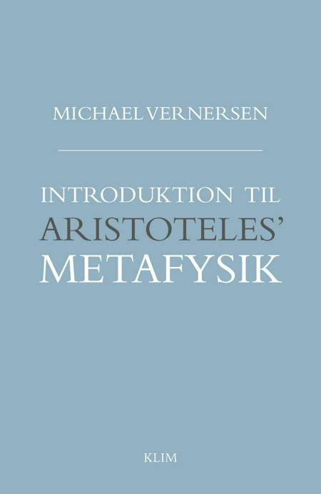 Introduktion til Aristoteles' Metafysik af Michael Vernersen