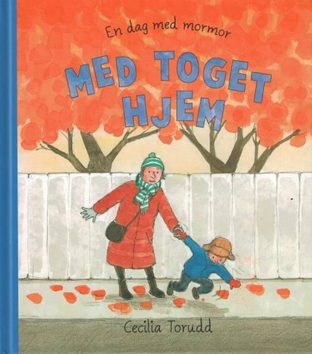 En dag med mormor: Med toget hjem af Cecilia Torudd