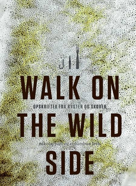 Walk on the wild side af Columbus Leth og Nikolaj Juel-Christiansen