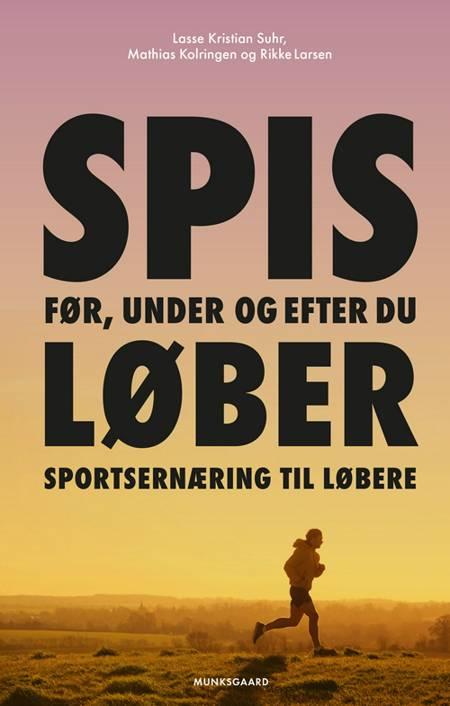 Sportsernæring til løbere af Lasse Kristian Suhr, Rikke Ellekilde Kofoed Larsen og Mathias Kolringen