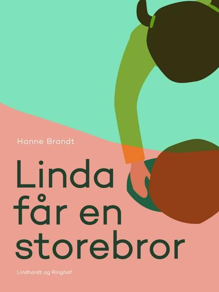 Linda får en storebror af Hanne Brandt