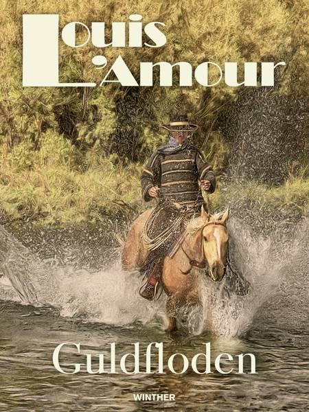 Guldfloden af Louis L'amour