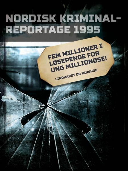 Fem millioner i løsepenge for ung millionøse!
