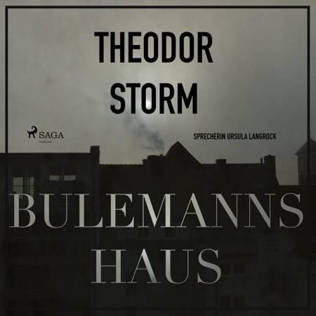 Bulemanns Haus - Der Märchen-Klassiker af Theodor Storm