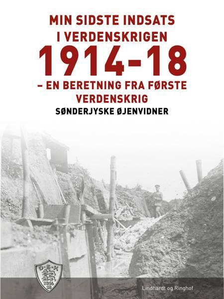 Min sidste indsats i verdenskrigen 1914-18 af Sønderjyske Øjenvidner