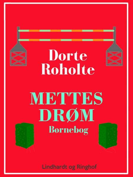Mettes drøm af Dorte Roholte