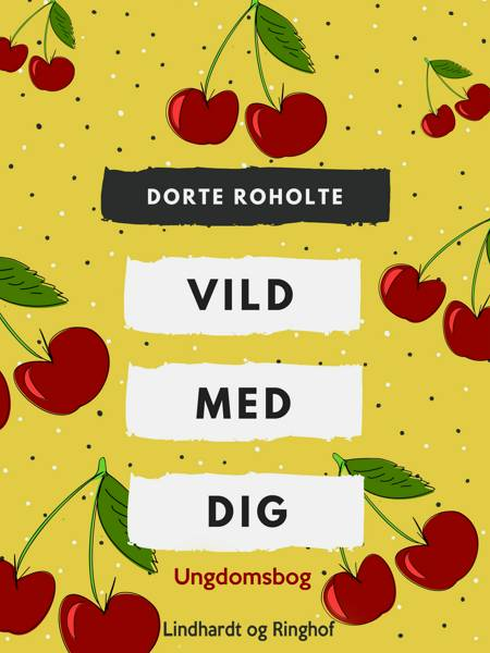 Vild med dig af Dorte Roholte