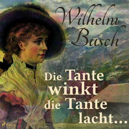 Die Tante winkt die Tante lacht... af Wilhelm Busch