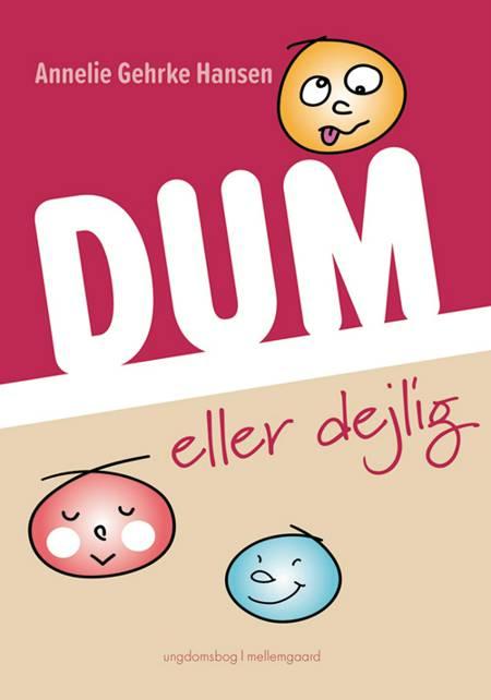Dum eller dejlig af Annelie Gehrke Hansen