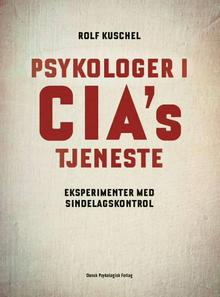 Psykologer i CIA´s tjeneste af Rolf Kuschel