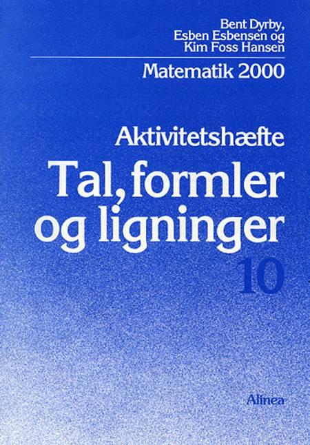 Matematik 2000 - temabog 10. klassetrin af Bent Dyrby, Esben Esbensen og Kim Foss Hansen