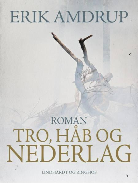 Tro, håb og nederlag af Erik Amdrup