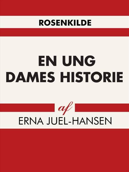 En ung dames historie af Erna Juel-Hansen og Erna Juel Hansen