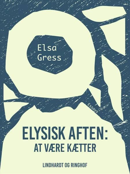 Elysisk aften: At være kætter af Elsa Gress