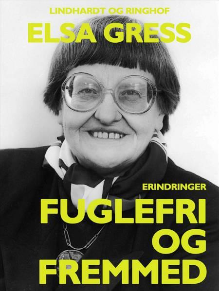 Fuglefri og fremmed af Elsa Gress