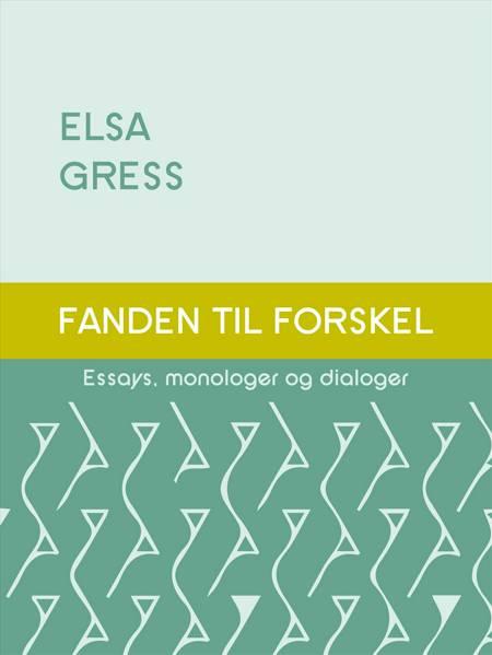 Fanden til forskel: Essays, monologer og dialoger af Elsa Gress