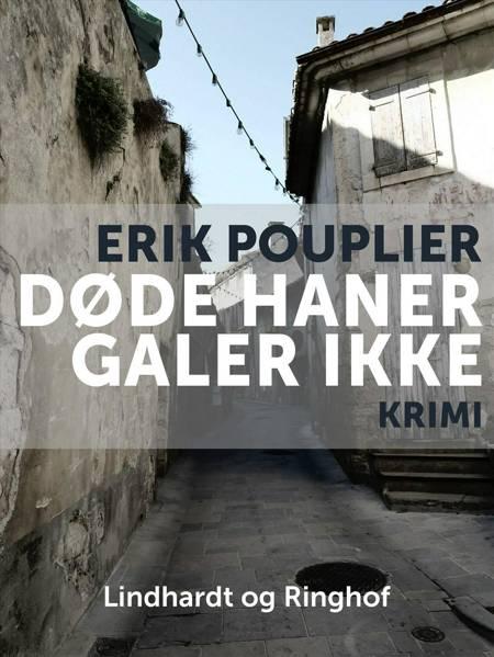 Døde haner galer ikke af Erik Pouplier