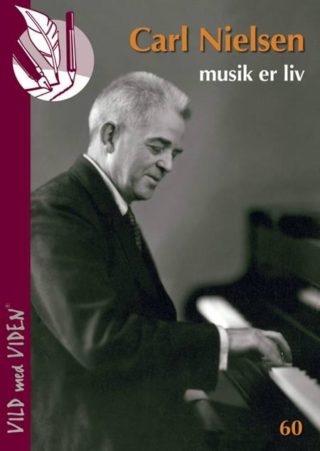 Carl Nielsen - musik er liv af Ida-Marie Vorre