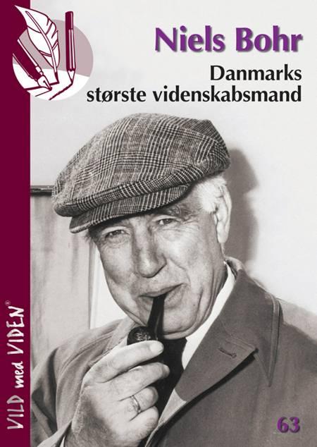 Niels Bohr - Danmarks største videnskabsmand af Jytte Thorndal