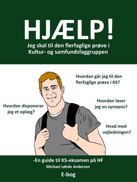Hjælp! Jeg skal til den flerfaglige prøve i Kultur- og samfundsfaggruppen af Michael Løhde Andersen