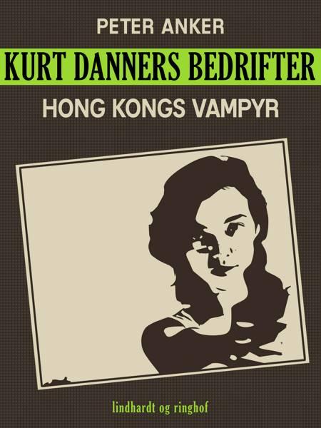 Kurt Danners bedrifter: Hong Kongs vampyr af Peter Anker