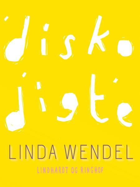 Diskodigte af Linda Wendel