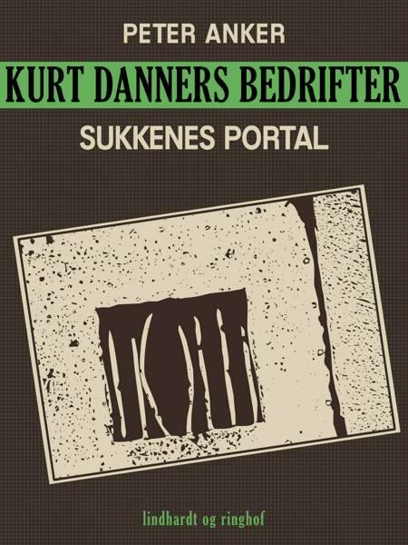 Kurt Danners bedrifter: Sukkenes portal af Peter Anker