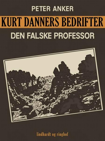 Kurt Danners bedrifter: Den falske professor af Peter Anker