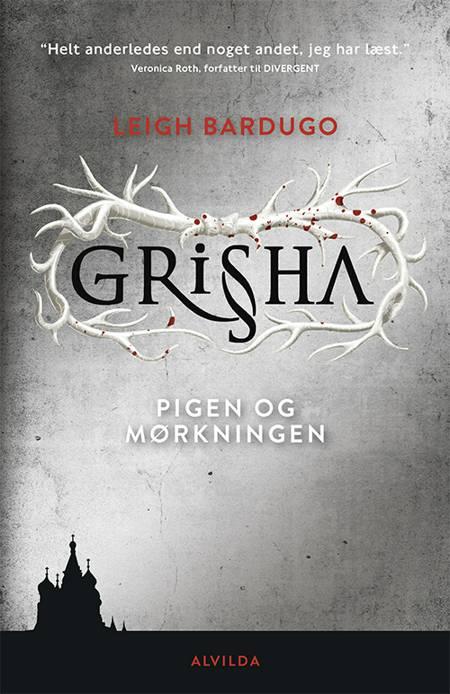 Grisha - pigen og mørkningen af Leigh Bardugo