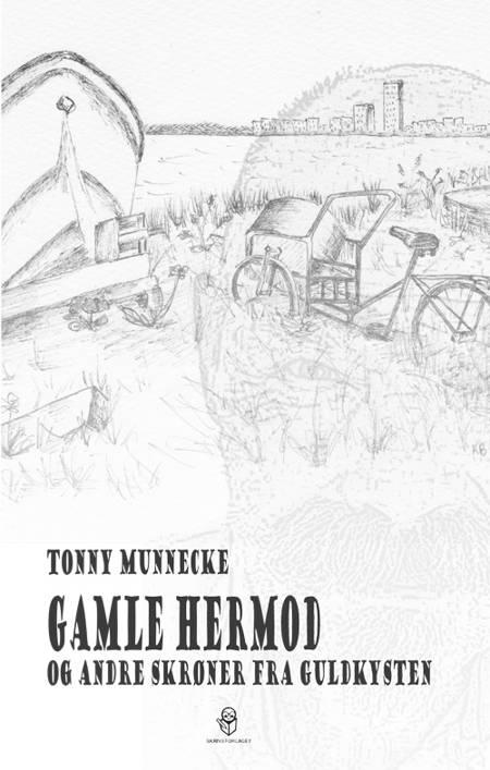 Gamle Hermod og andre skrøner fra Guldkysten af Tonny Munnecke