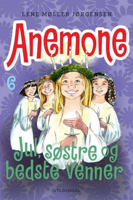 Anemone 6 - Jul, søstre og bedste venner af Lene Møller Jørgensen
