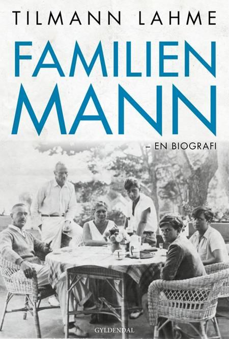 Familien Mann af Tilmann Lahme