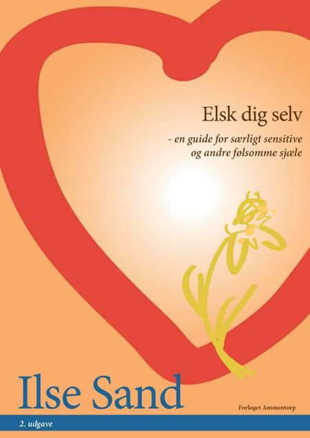 Elsk dig selv. 2. udgave af Ilse Sand