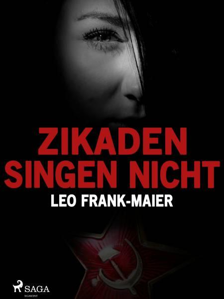 Zikaden singen nicht af Leo Frank-Maier