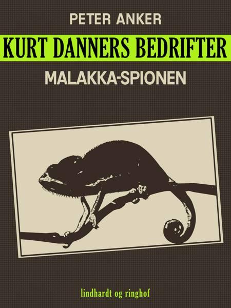 Kurt Danners bedrifter: Malakka-spionen af Peter Anker