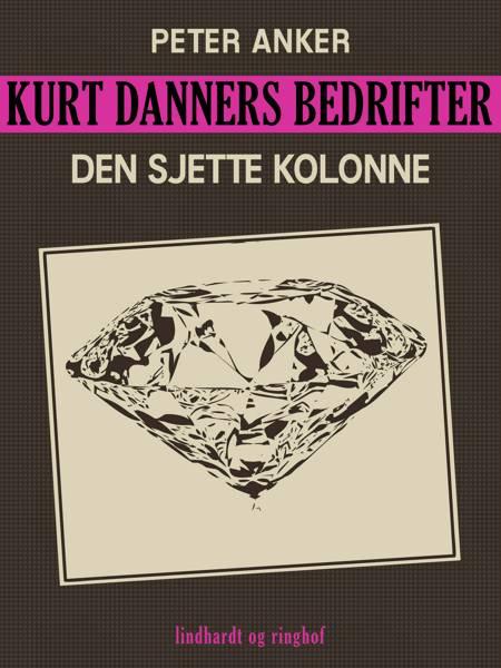 Kurt Danners bedrifter: Den sjette kolonne af Peter Anker